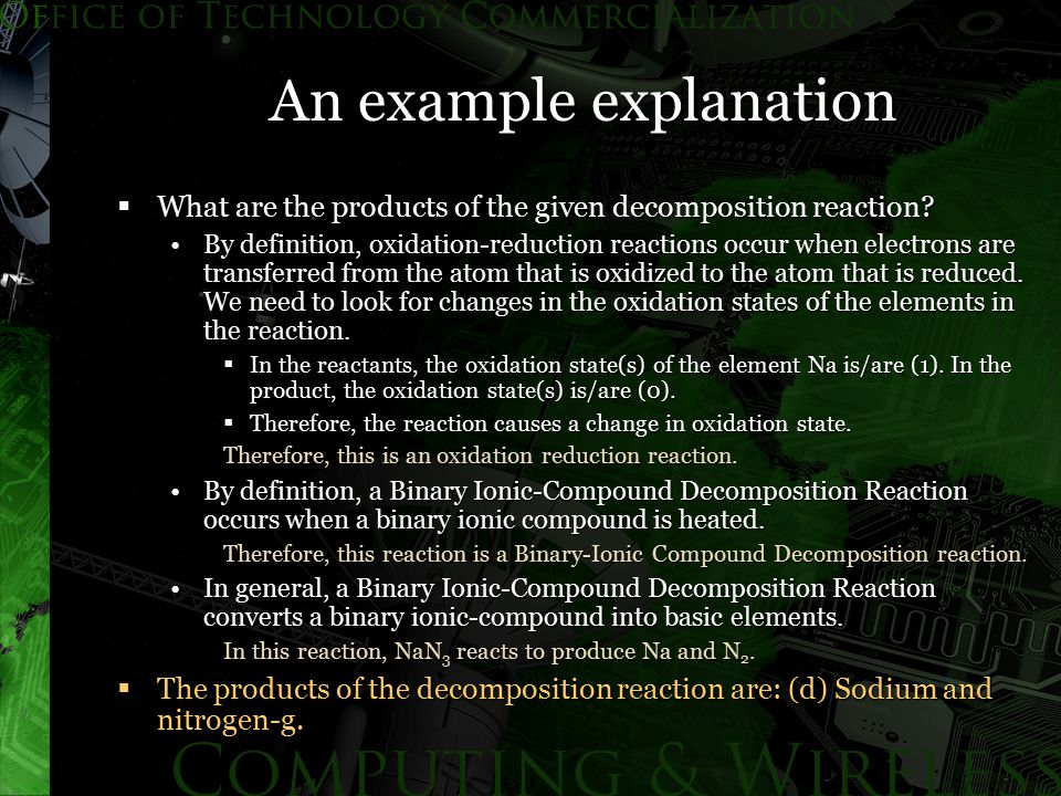 An example explanation  What are the products of the given decomposition reaction? By definition, oxidation-reduction reactions occur when electrons