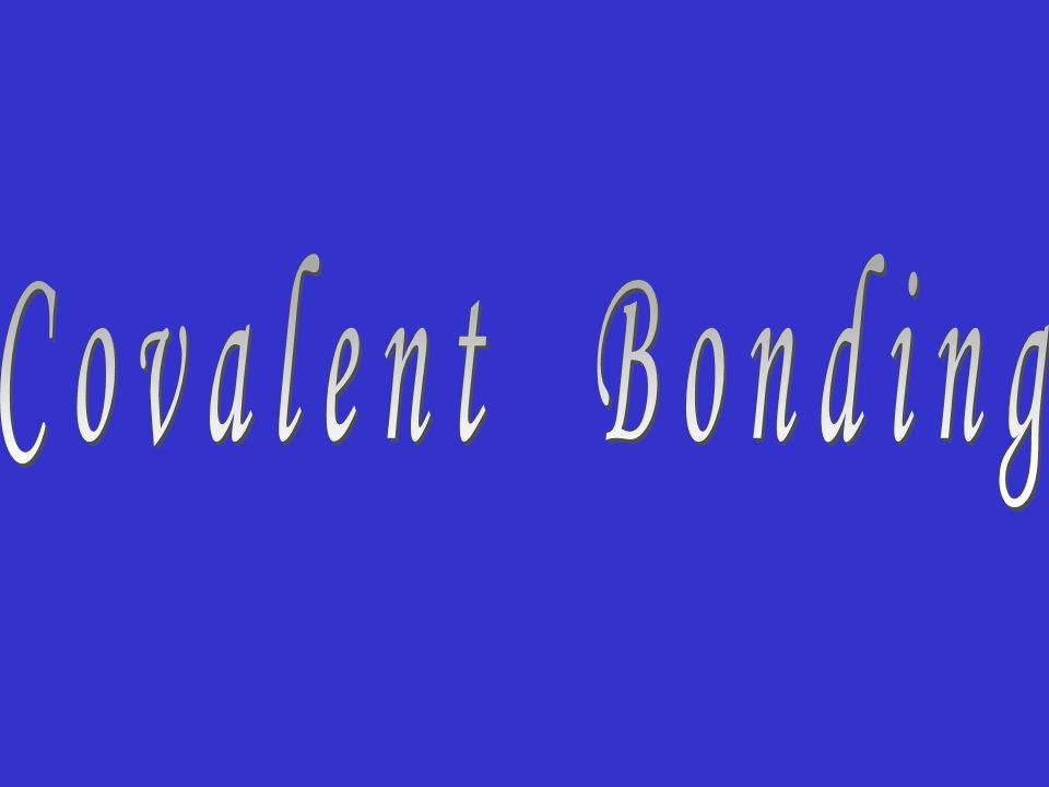 Covalent bonding: A type of chemical bonding between two or more nonmetals in which electrons are shared rather than transferred.