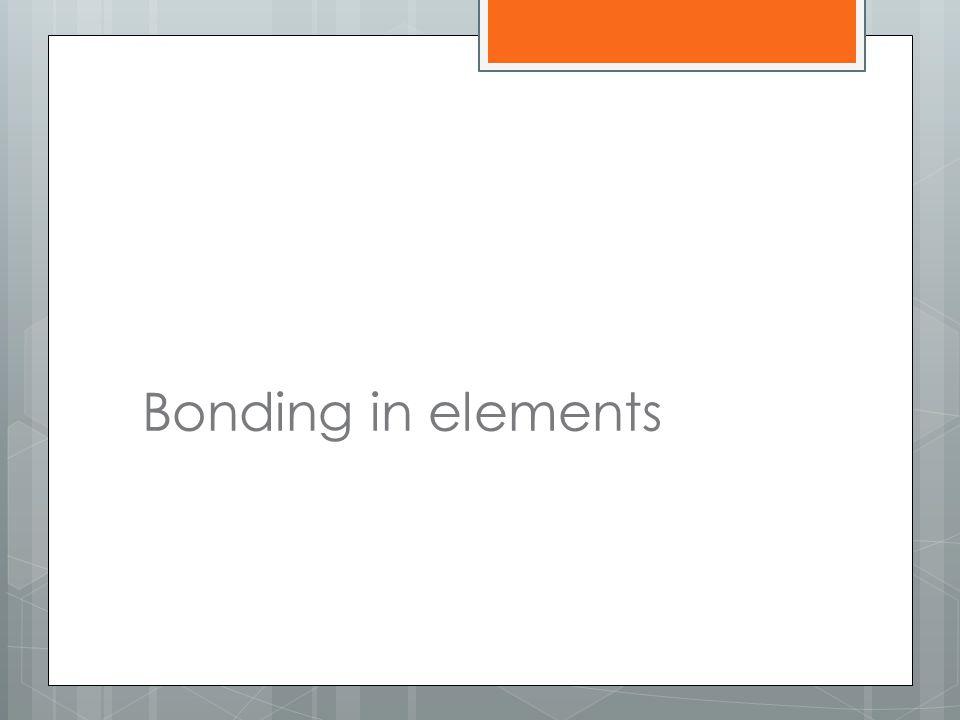 Bonding in elements