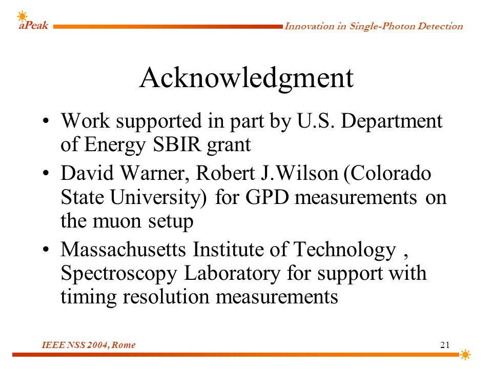 Innovation in Single-Photon Detection IEEE NSS 2004, Rome21 Acknowledgment Work supported in part by U.S.