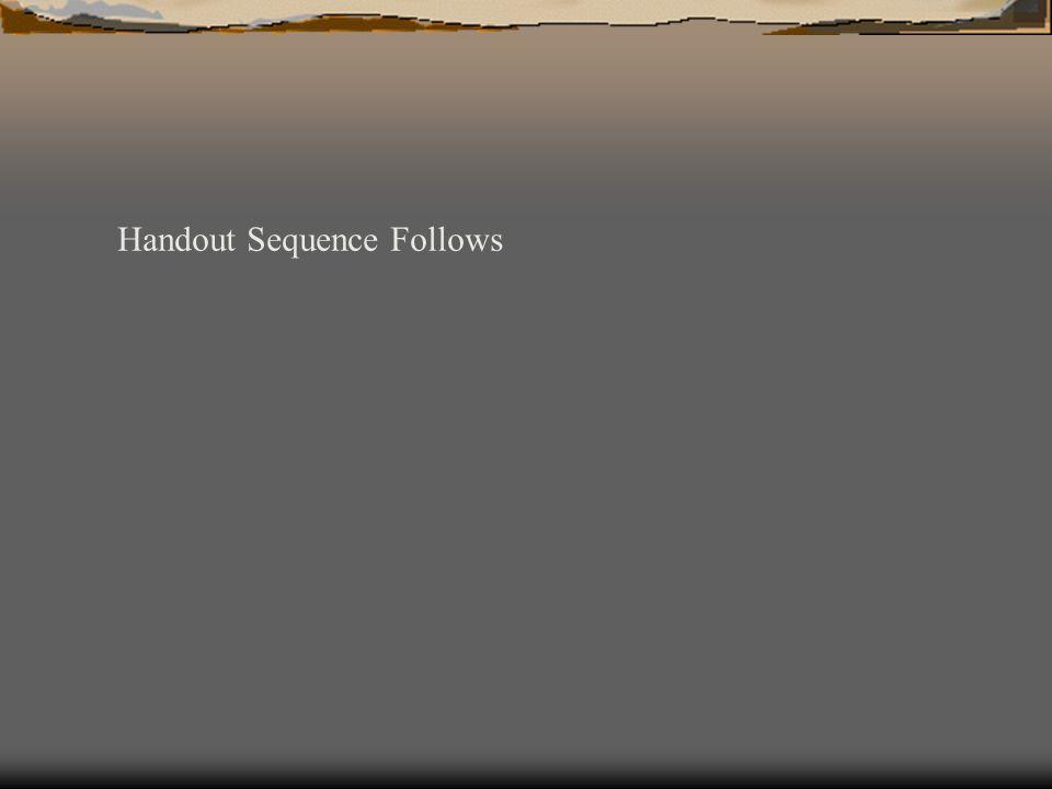 Handout Sequence Follows