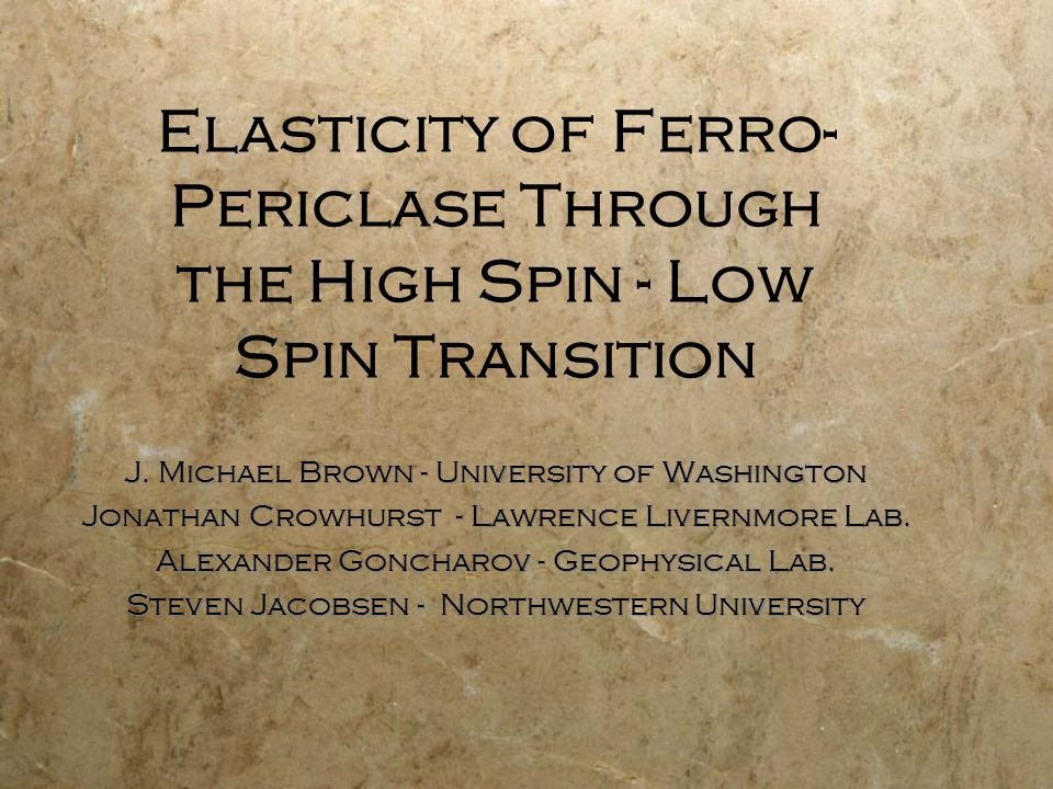Elasticity of Ferro- Periclase Through the High Spin - Low Spin Transition J.