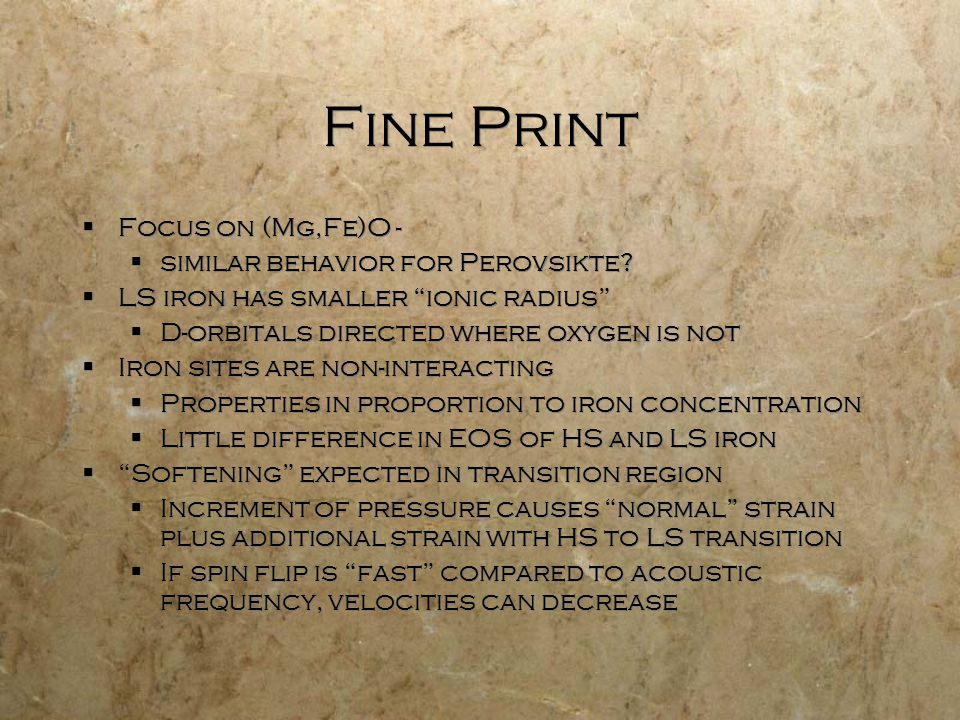 Fine Print  Focus on (Mg,Fe)O -  similar behavior for Perovsikte.