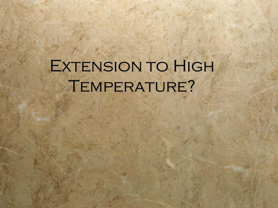 Extension to High Temperature