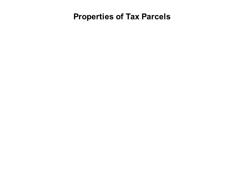Properties of Tax Parcels