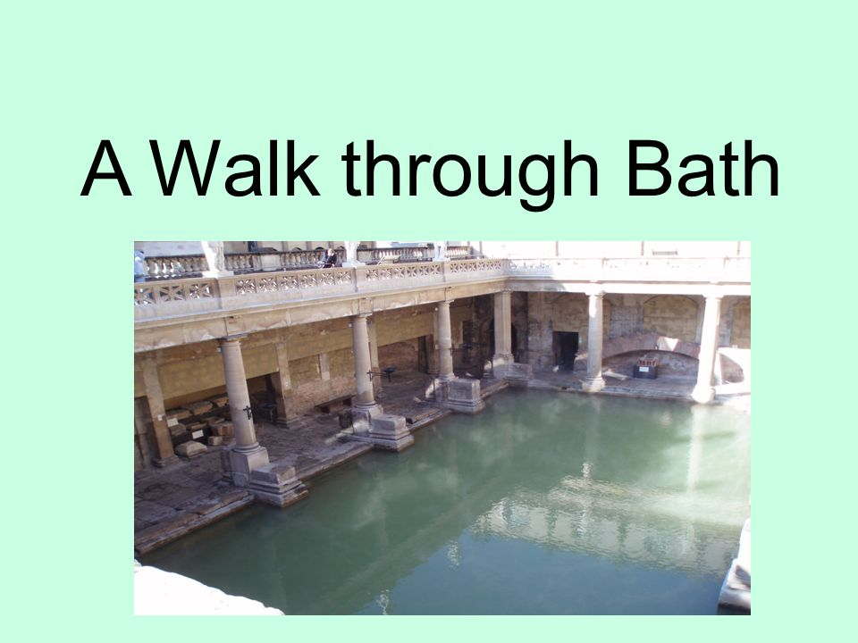 A Walk through Bath