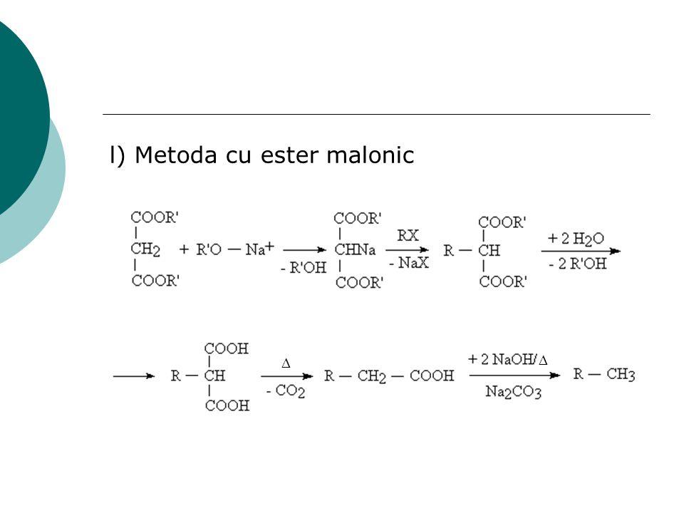 l) Metoda cu ester malonic  
