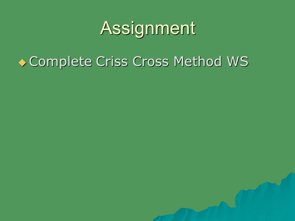 Assignment  Complete Criss Cross Method WS