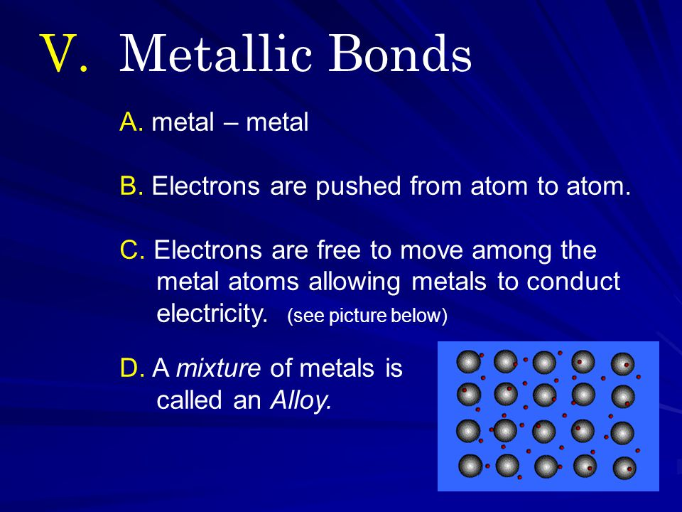 A. metal – metal B. Electrons are pushed from atom to atom.