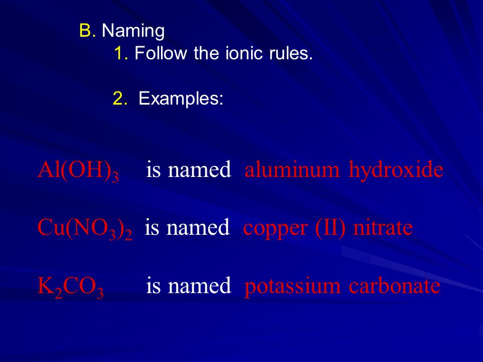 B. Naming 1. Follow the ionic rules. 2.