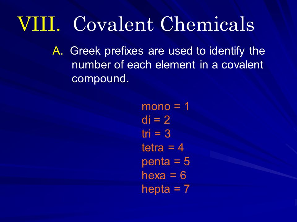 A. Greek prefixes are used to identify the number of each element in a covalent compound.