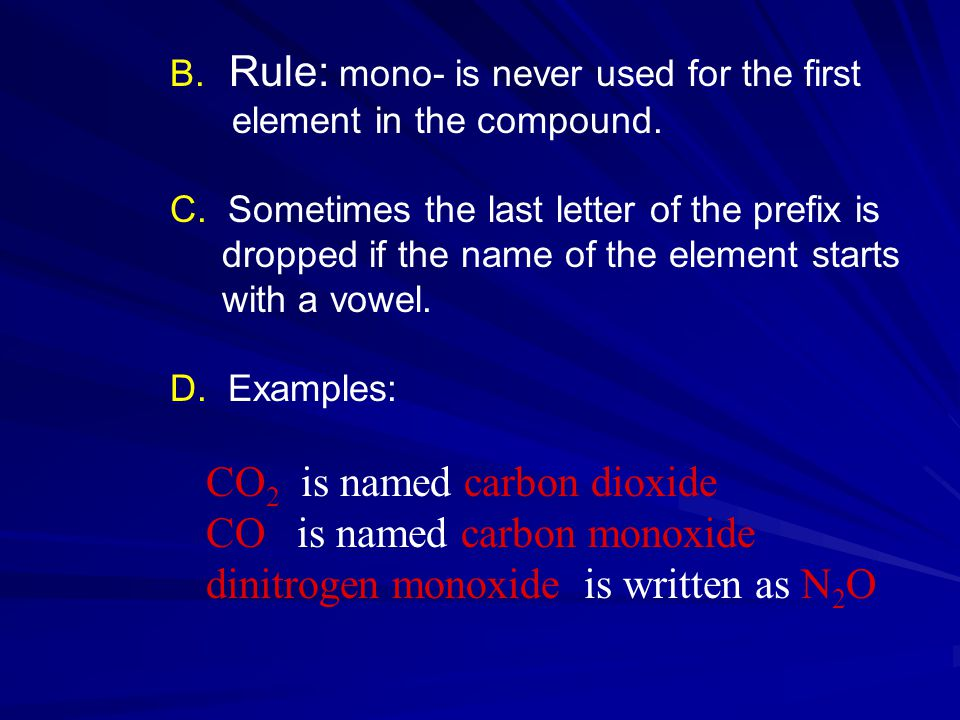 B. Rule: mono- is never used for the first element in the compound.