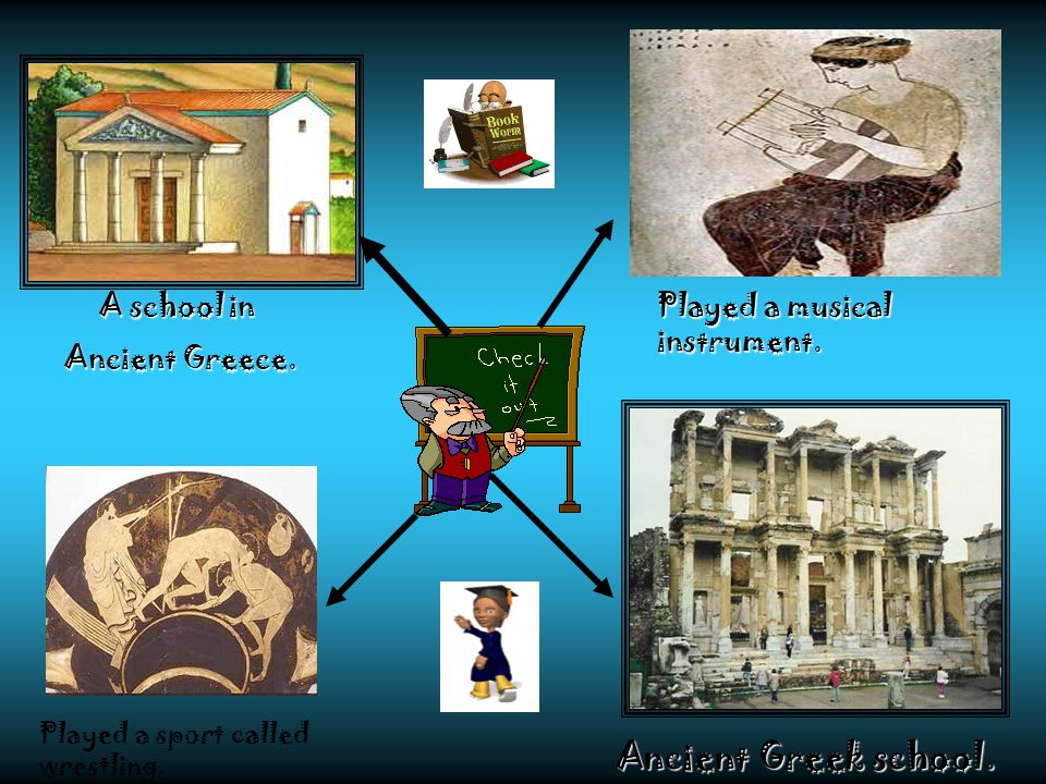 A school in Ancient Greece. Ancient Greece. Played a musical instrument. Ancient Greek school. Played a sport called wrestling.