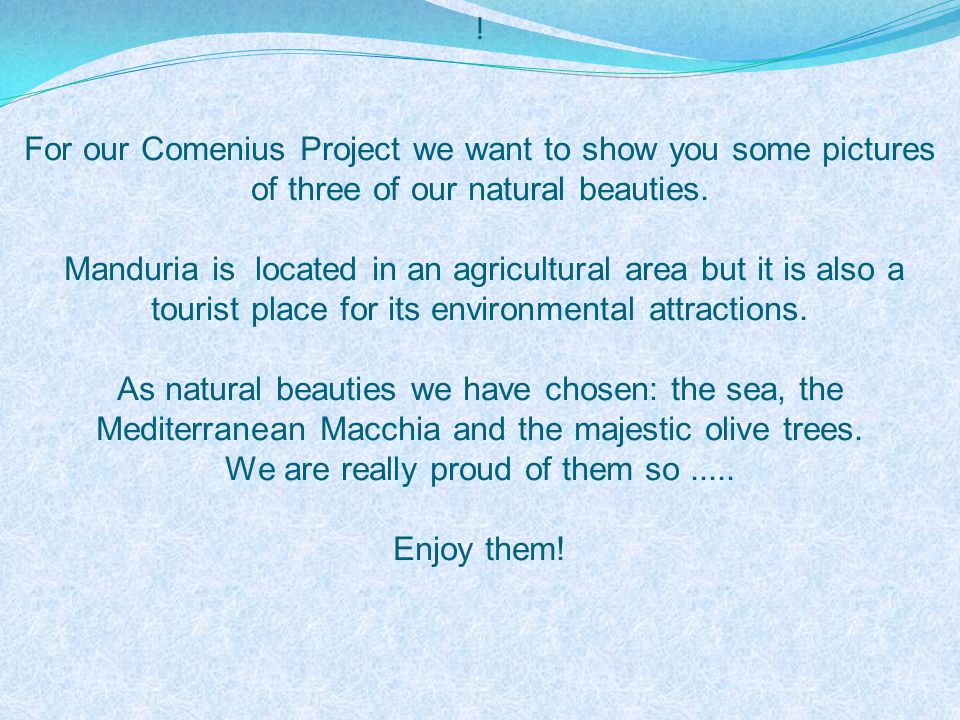 For our Comenius Project we want to show you some pictures of three of our natural beauties.