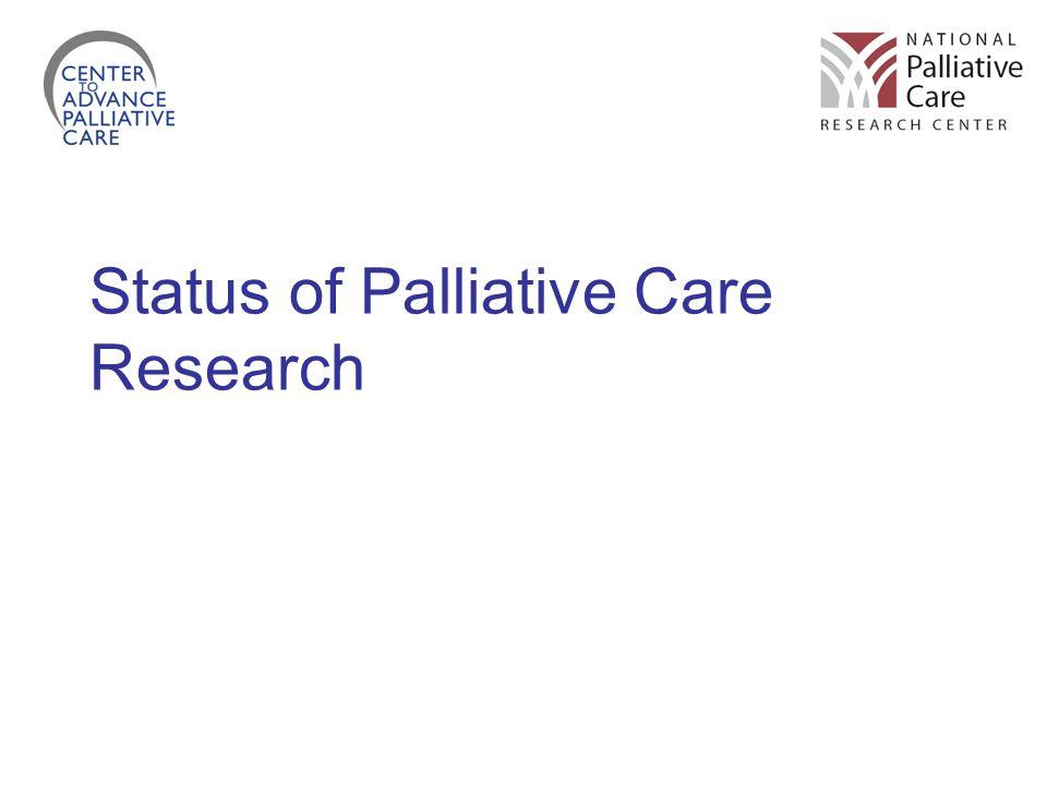 Status of Palliative Care Research