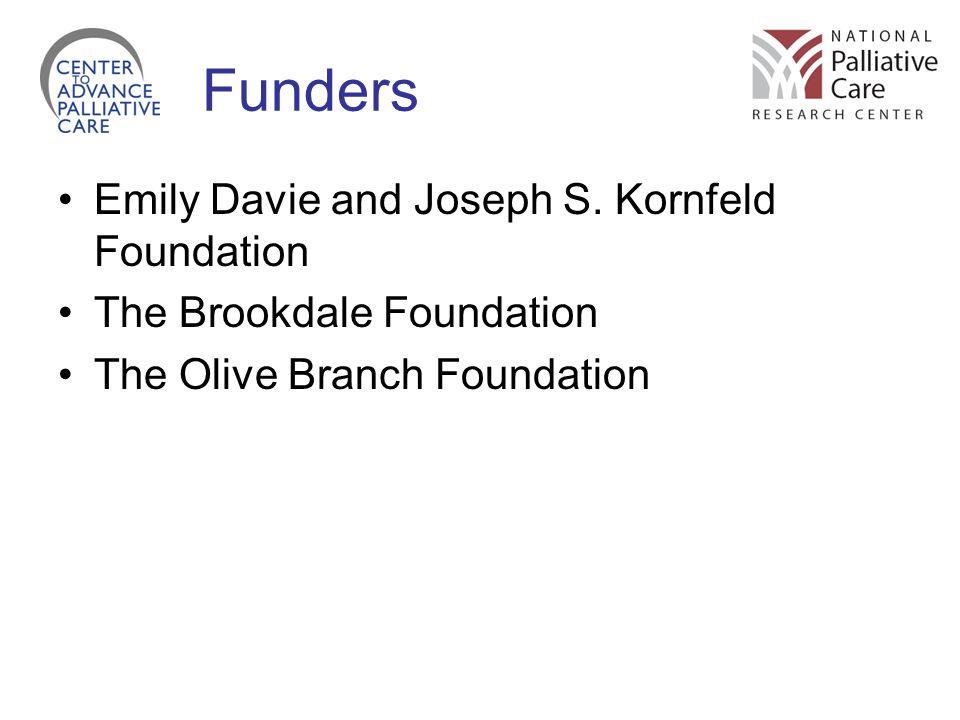 Funders Emily Davie and Joseph S. Kornfeld Foundation The Brookdale Foundation The Olive Branch Foundation