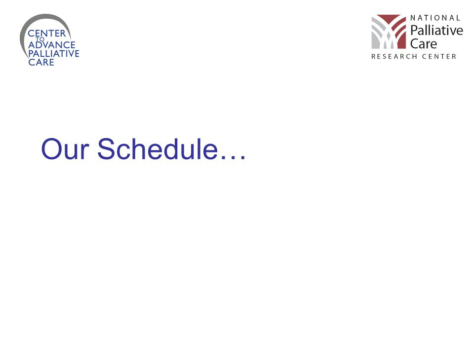 Our Schedule…