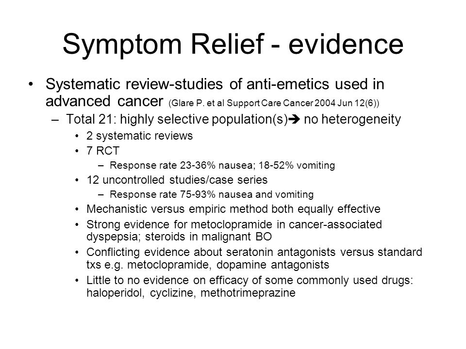 Symptom Relief - evidence Systematic review-studies of anti-emetics used in advanced cancer (Glare P. et al Support Care Cancer 2004 Jun 12(6)) –Total
