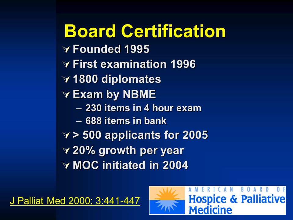 The case for palliative medicine subspecialty  Board certification  Scholarly research  Fellowship training  Professional Association  Professional Role
