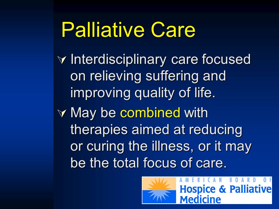 Palliative Care IIIInterdisciplinary care focused on relieving suffering and improving quality of life.