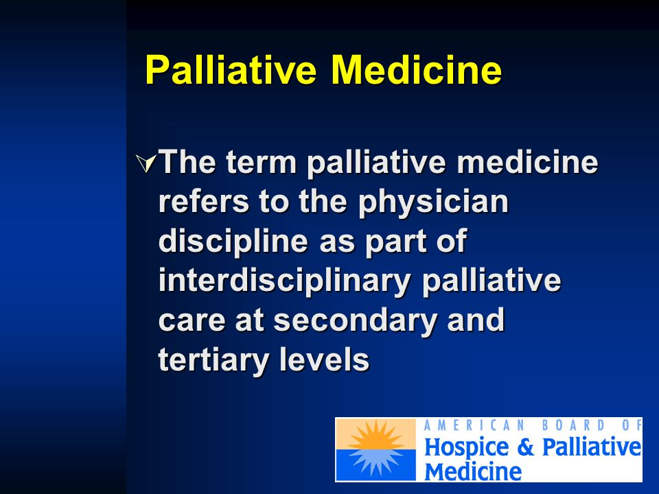 Example: Interface of Palliative Care and Nephrology Primary Palliative Care Secondary Palliative Care Tertiary Palliative Care Pt with ESRD, nausea & abdominal pain Nephrologist successfully uses antiemetics, analgesics & coanalgesics Asks for consult for refractory sx and for time- consuming family dynamics Admitted to pc unit for refractory Sx.