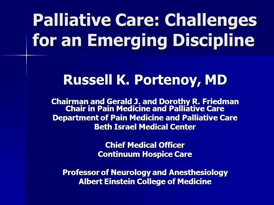 Palliative Care: Challenges for an Emerging Discipline Russell K.
