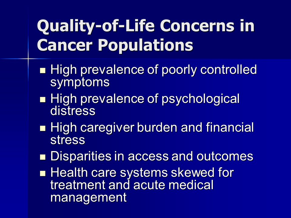 End-of-Life Care: Illustrative Outcome Data Study: Telephone survey of family members representing 1578 decedents Study: Telephone survey of family members representing 1578 decedents Results: Results: – About 1/4 reported concerns with physician communication – About 1/4 with pain or dyspnea did not receive adequate treatment – Insufficient emotional support reported by 1/3 of those cared for by a home health agency, nursing home, or hospital, and 1/5 receiving home hospice – Treated with respect : nursing homes 68.2%, hospitals 79.6%, Home hospice 96.2% – Family satisfaction excellent : 50% of those in institutions, 70.7% receiving hospice Teno et al, JAMA, 2004 Teno et al, JAMA, 2004