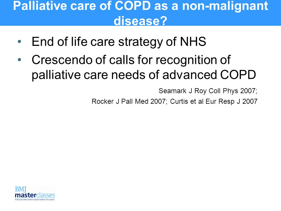 Palliative care of COPD as a non-malignant disease.