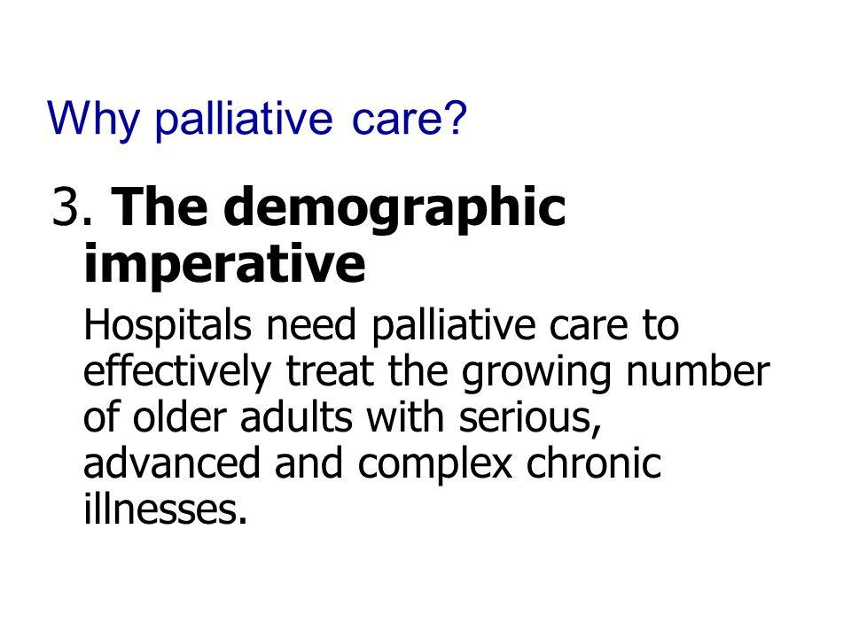Why palliative care. 3.