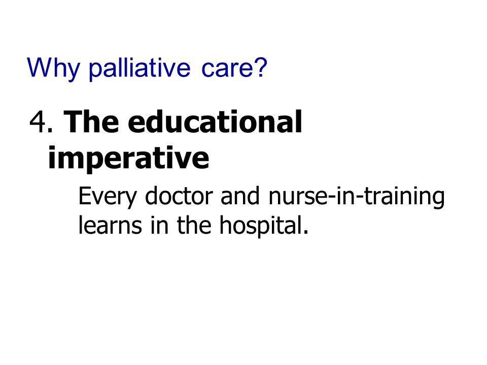 Why palliative care. 4.