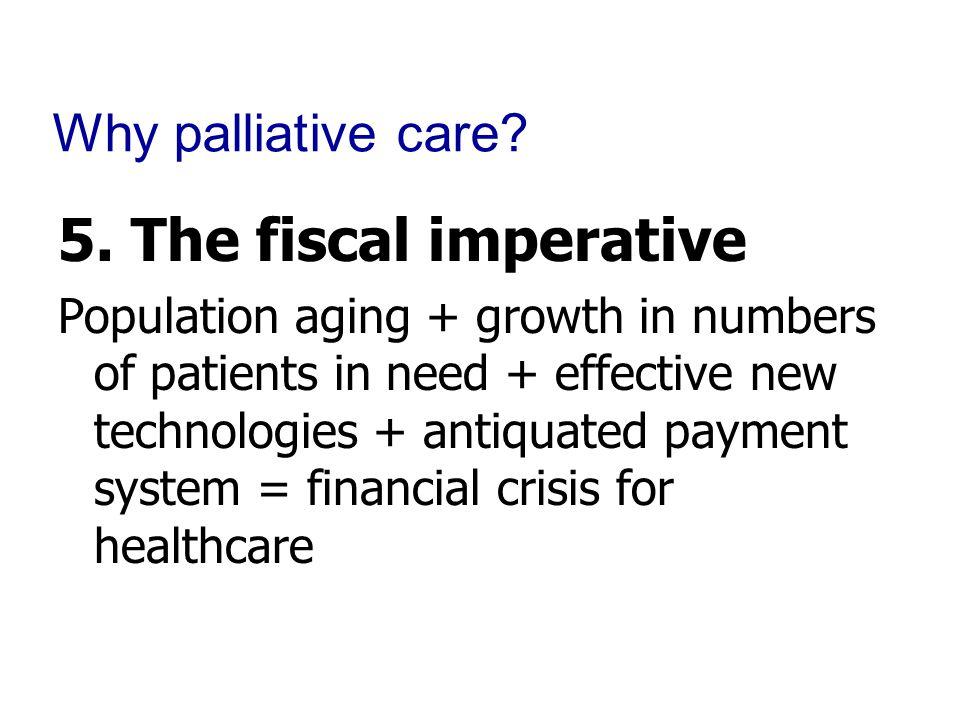 Why palliative care. 5.