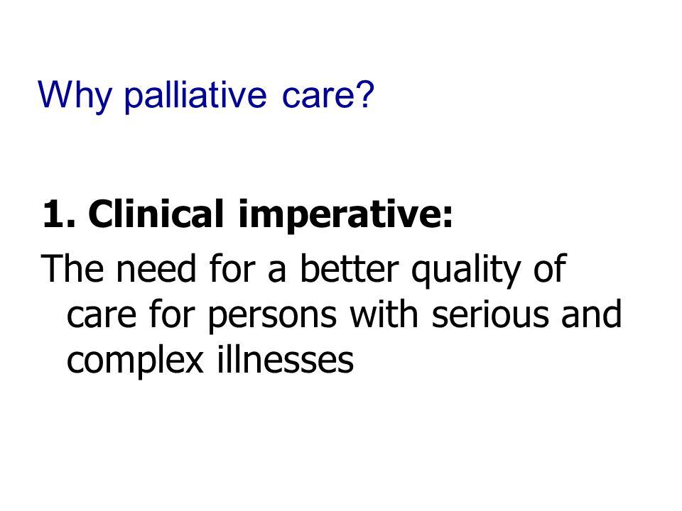 Why palliative care. 1.