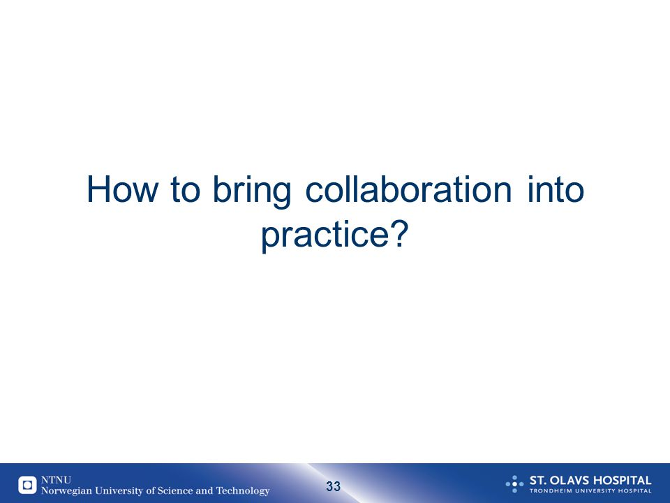 33 How to bring collaboration into practice