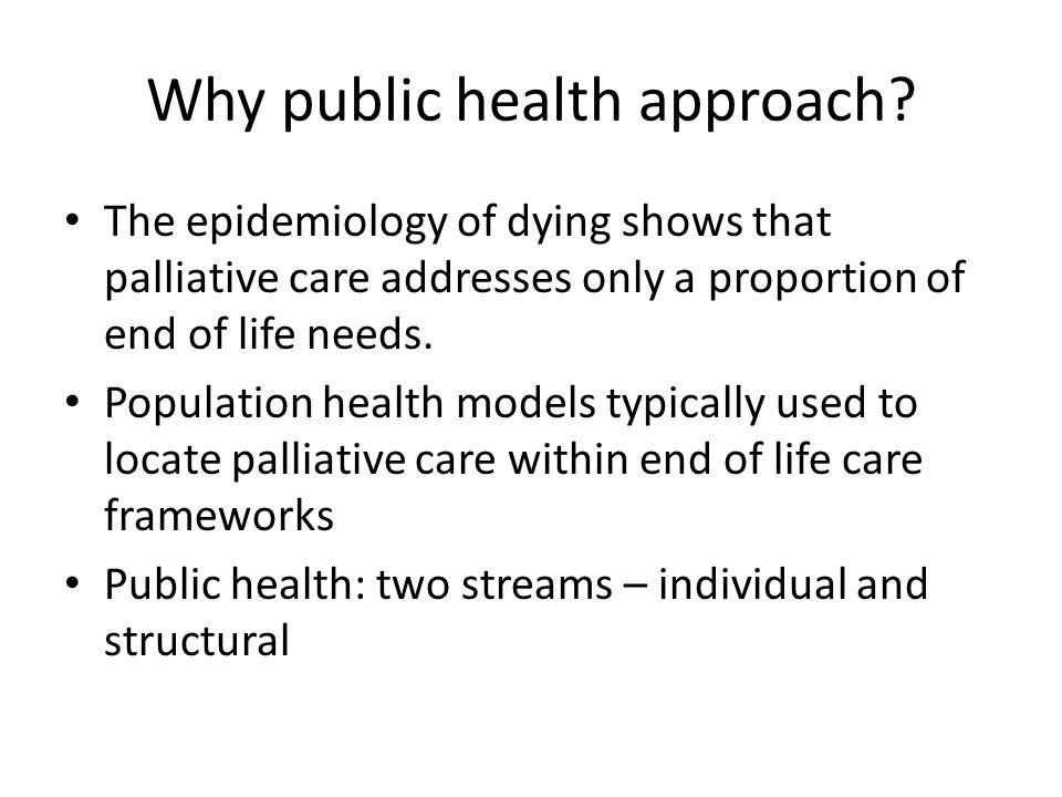 Why public health approach.
