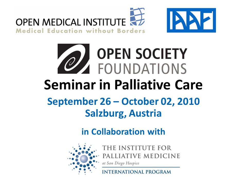 Seminar in Palliative Care September 26 – October 02, 2010 Salzburg, Austria in Collaboration with