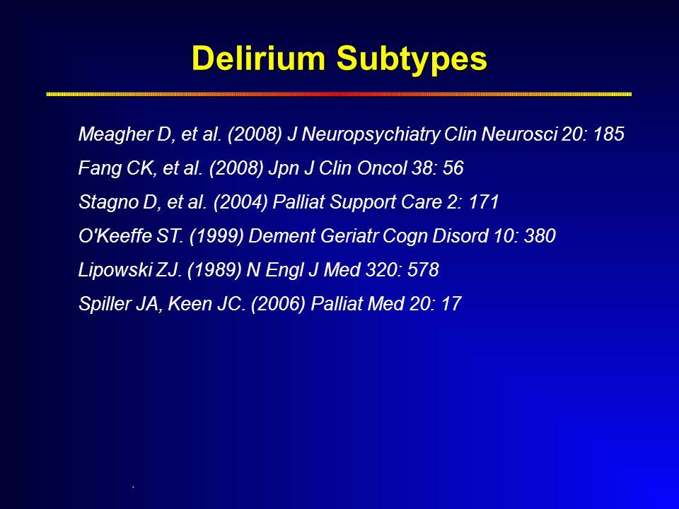 Delirium Subtypes. Meagher D, et al.