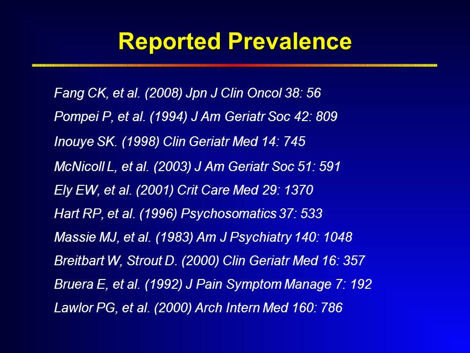 Reported Prevalence Fang CK, et al. (2008) Jpn J Clin Oncol 38: 56 Pompei P, et al.