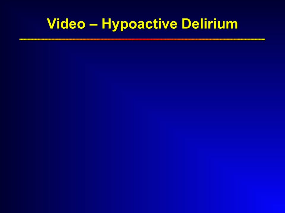 Video – Hypoactive Delirium