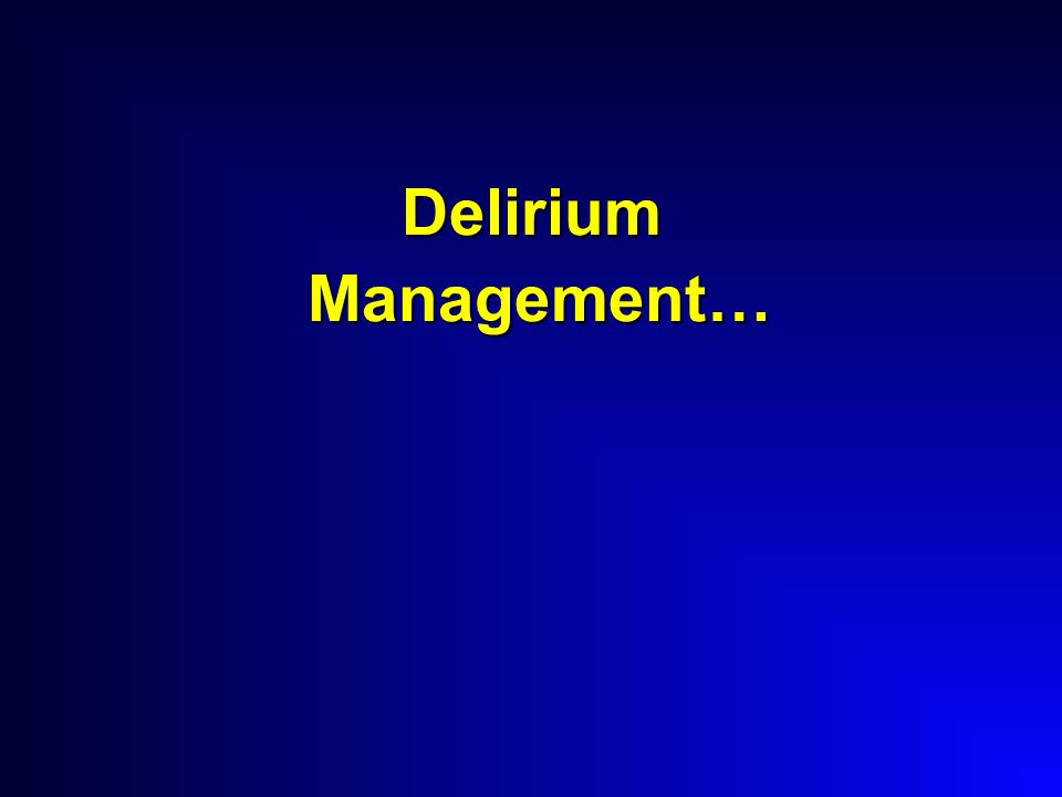 Delirium Management…