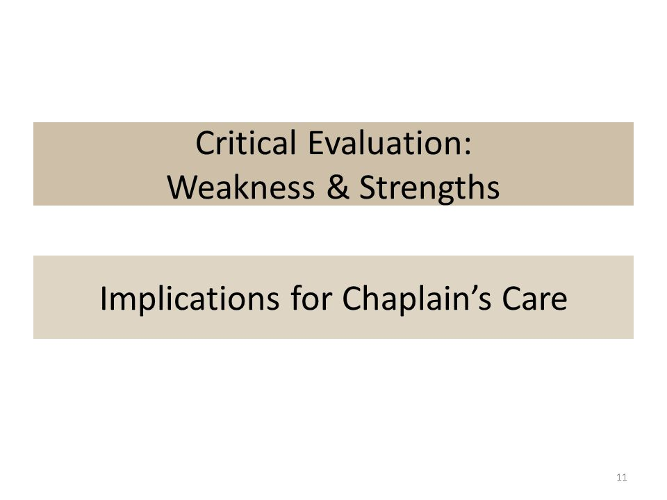 Critical Evaluation: Weakness & Strengths 11 Implications for Chaplain's Care