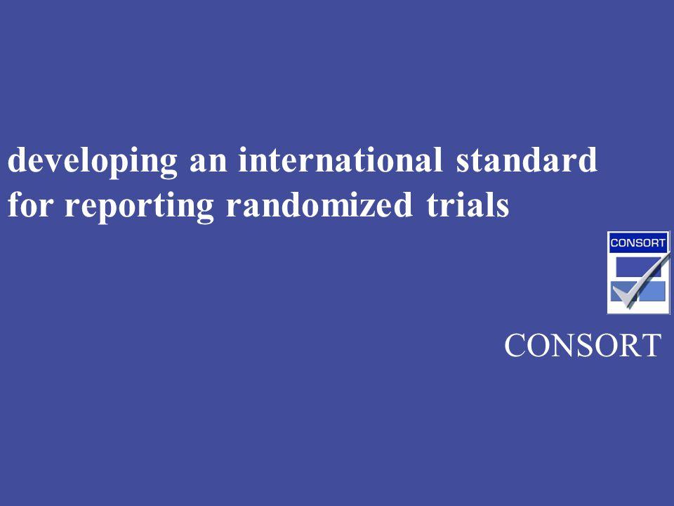 developing an international standard for reporting randomized trials CONSORT