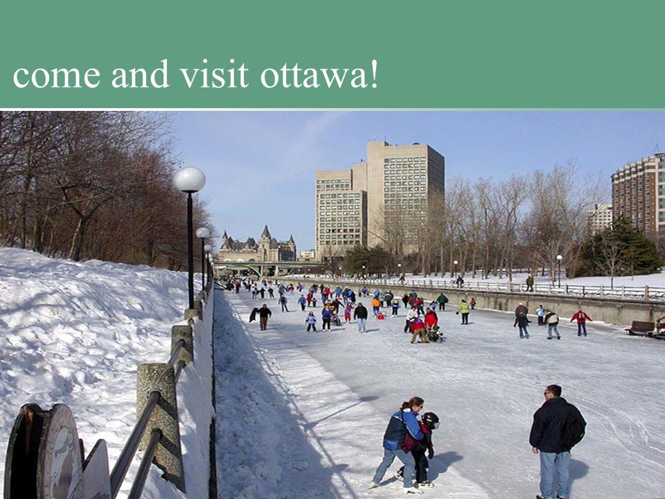 come and visit ottawa!
