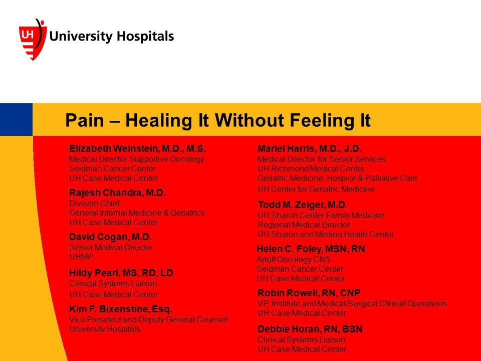 Pain – Healing It Without Feeling It Elizabeth Weinstein, M.D., M.S.