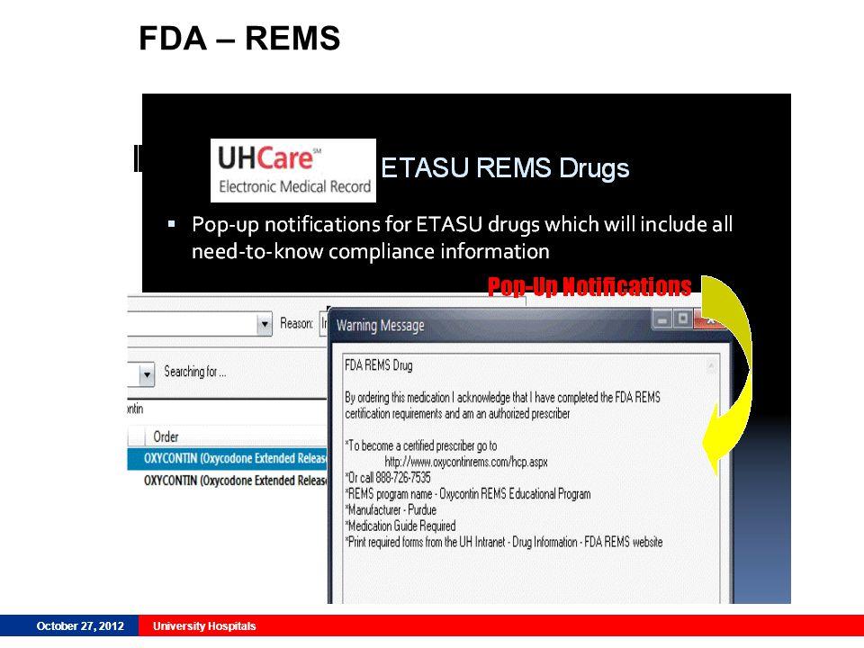October 27, 2012University Hospitals FDA – REMS October 27, 2012University Hospitals