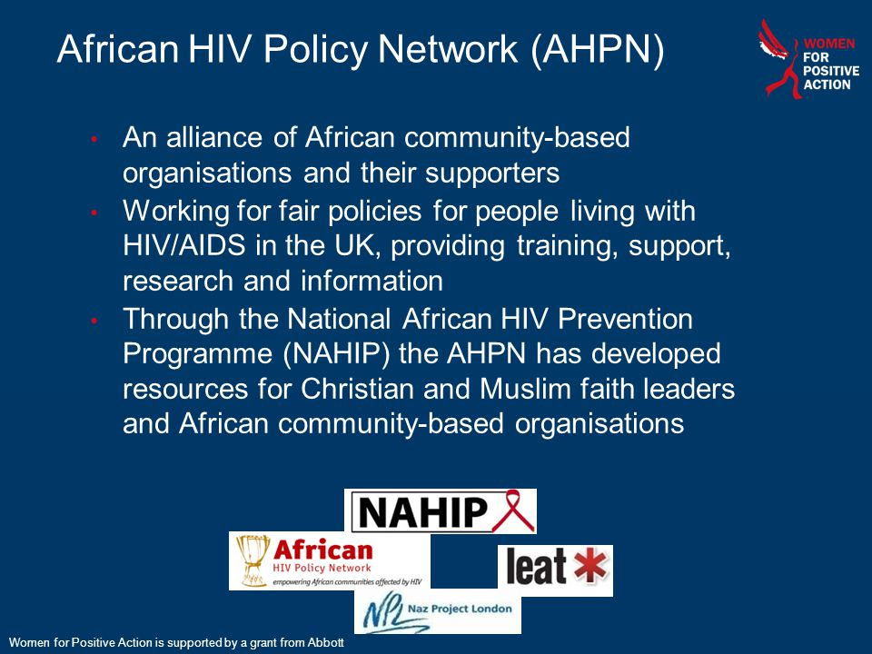 35 African HIV Policy Network (AHPN) An alliance of African community-based organisations and their supporters Working for fair policies for people li