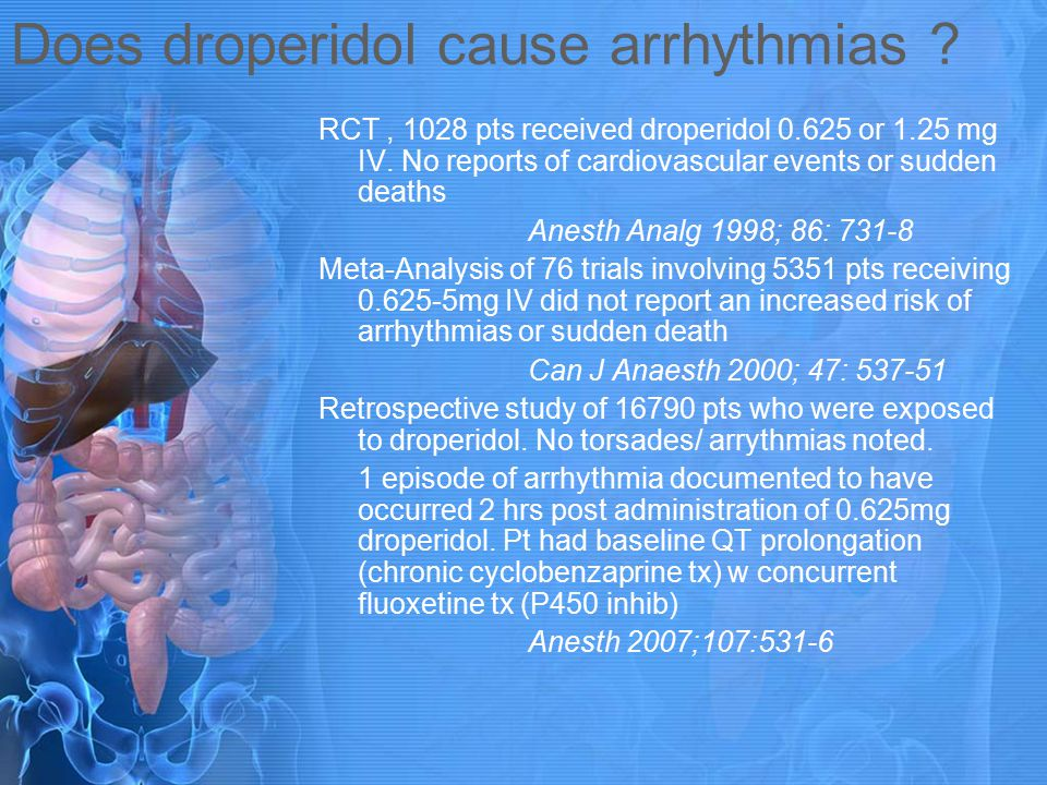 Does droperidol cause arrhythmias .RCT, 1028 pts received droperidol 0.625 or 1.25 mg IV.