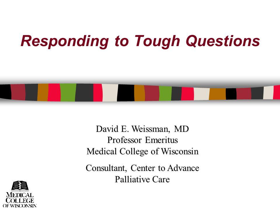 Responding to Tough Questions David E.