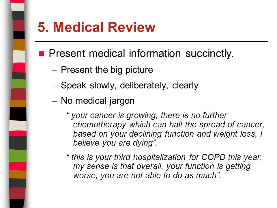 5. Medical Review Present medical information succinctly.