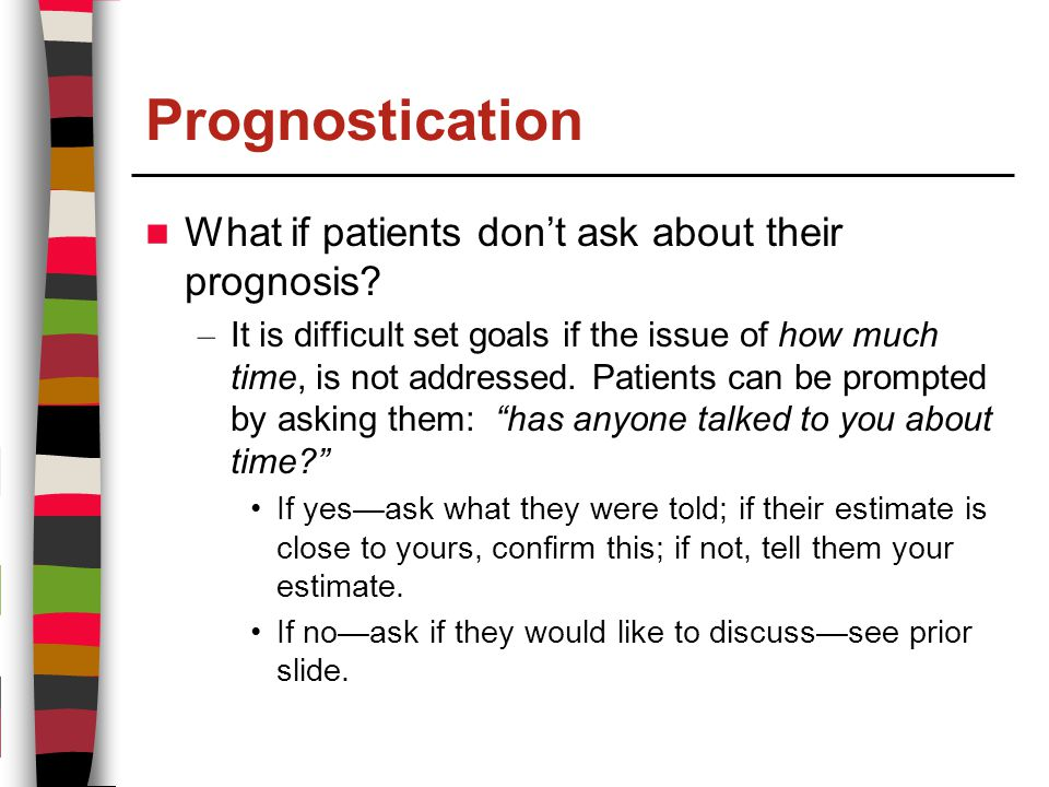 Prognostication What if patients don't ask about their prognosis.