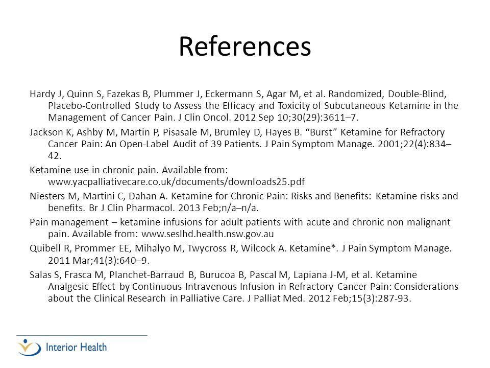 References Hardy J, Quinn S, Fazekas B, Plummer J, Eckermann S, Agar M, et al. Randomized, Double-Blind, Placebo-Controlled Study to Assess the Effica